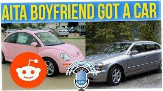 AITA: For Not Wanting the Car My Boyfriend Bought Me??