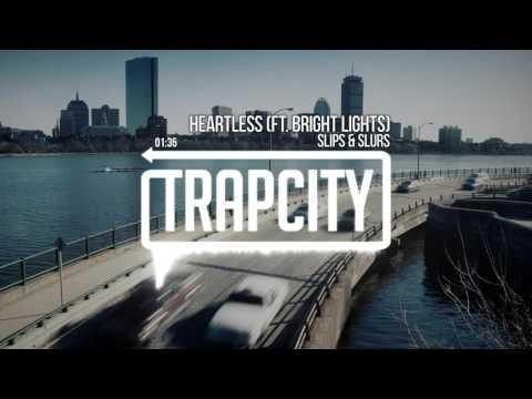 Slips & Slurs - Heartless (ft. Bright Lights)