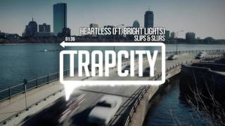 Slips & Slurs - Heartless (ft. Bright Lights)