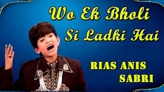 Wo Ek Bholi Si Ladki Hai || Superhit Love Full Song's ||  Rais Anis Sabri  #Sonicislamic