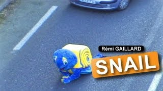 The snail (Rémi Gaillard)