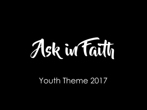 Ask in Faith - For LDS Youth Theme 2017