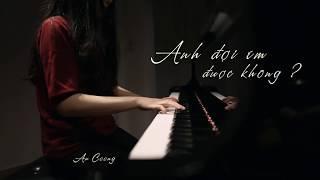 ANH ĐỢI EM ĐƯỢC KHÔNG - MỸ TÂM || PIANO COVER  || AN COONG