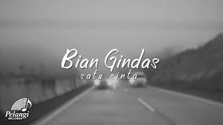 Download Bian Gindas - Satu Cinta (Official Lyric Video)