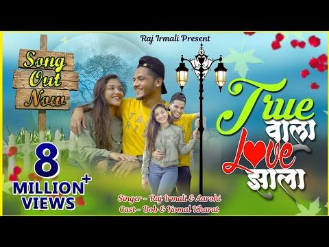 True Wala Love Zhala | Official Video Song | Raj Irmali |  Aarohi | Bob & Komal Kharat