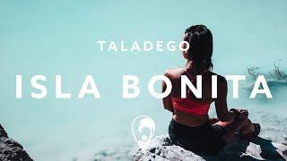 Download Taladego - Isla Bonita Mp3 and Videos