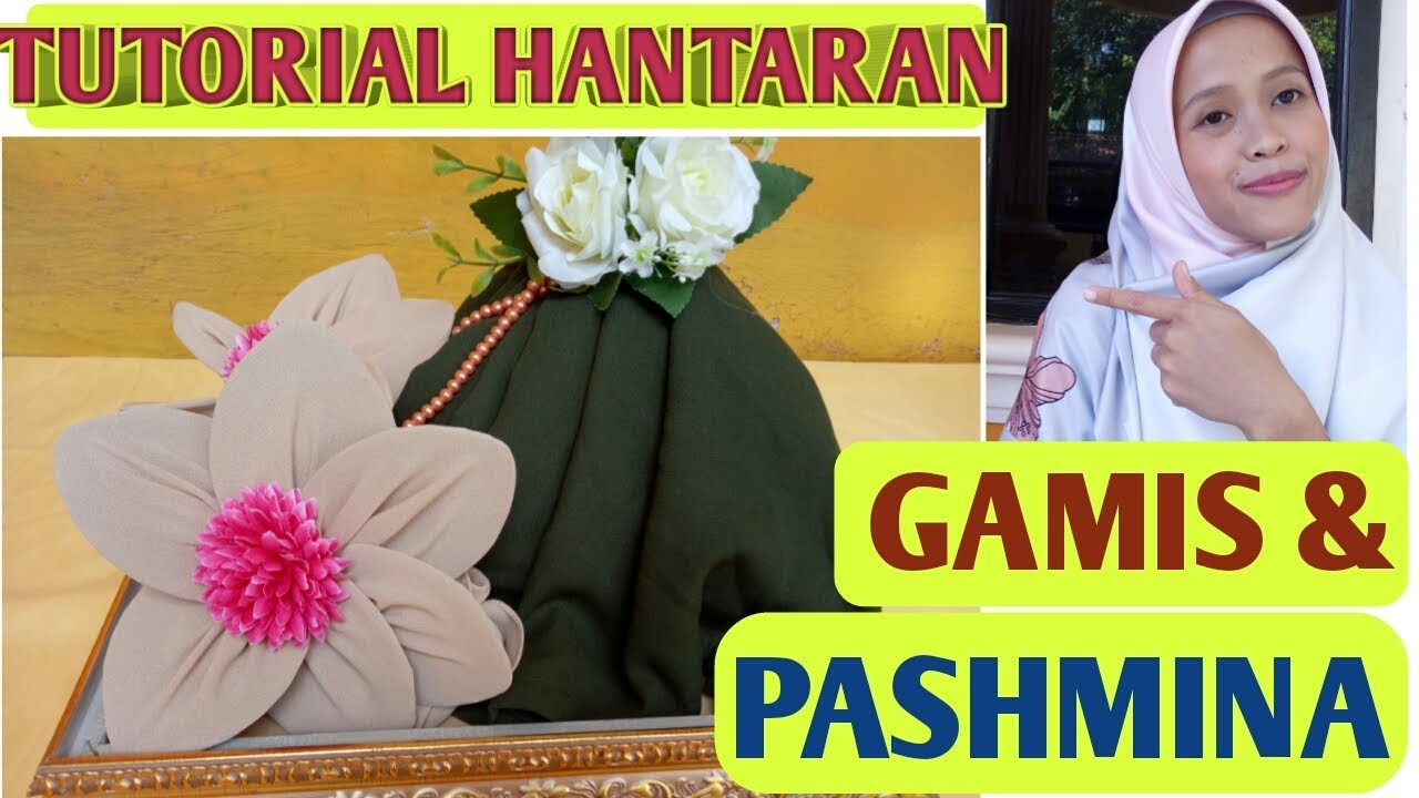 Tutorial Membuat Hantaran Nikah dari Gamis dan Pashmina Pakaian Wanita -  ANTI LAMA