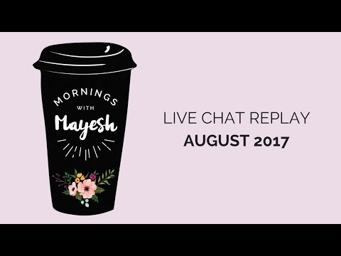 Morning with Mayesh: August 2017