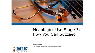 Get Prepared and Find Success with Meaningful Use Stage 2 and 3