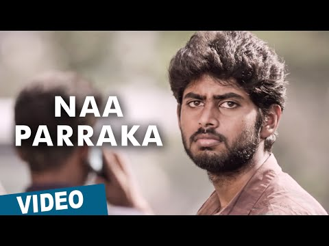 Official: Naa Parraka Video Song | Kirumi | Kathir | Reshmi Menon | Anucharan | K