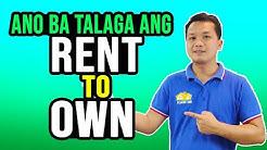 Ano ba talaga ang Rent to Own?