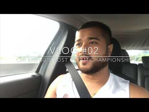 Vlog #02 : Chi Sheng's Post Batam Championship