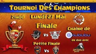 LA FINALE du Tournoi des Champions| Les Meilleurs Clans FR s'affrontent | Qualification de Mai