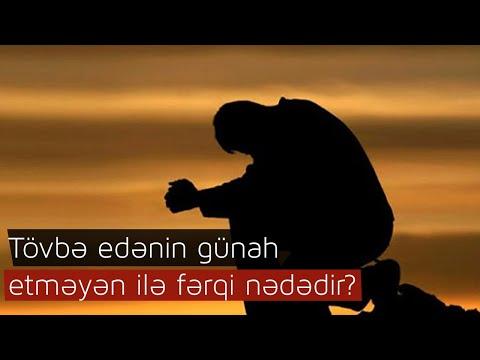 Tövbə edənin günah etməyən ilə fərqi nədədir?