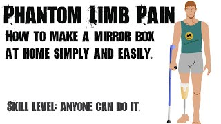How to Construct a Mirror Box for Phantom Limb Pain