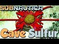 How to Get Cave Sulfur in Subnautica!! Where is Cave Sulfur?