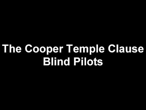 The Cooper Temple Clause - Blind Pilots