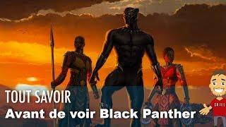 Ce qu'il FAUT SAVOIR avant de voir BLACK PANTHER !