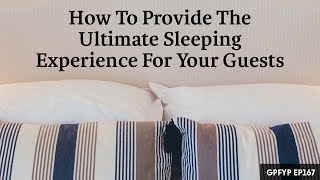 Airbnb Hosting EP 167 How to Provide The Ultimate Sleeping Experience For Your Guests