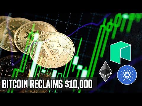 Bitcoin Breaks $10,000 | Ethereum, NEO & Cardano Picking Up Momentum