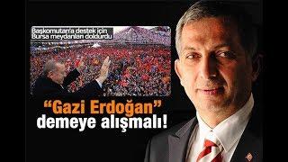 """Metin Külünk  """"Gazi Erdoğan"""" demeye alışmalı!"""