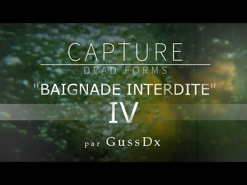"CAPTURE DEAD FORMS S01 ép04 : ""Baignade Interdite"" (docu-fiction)"