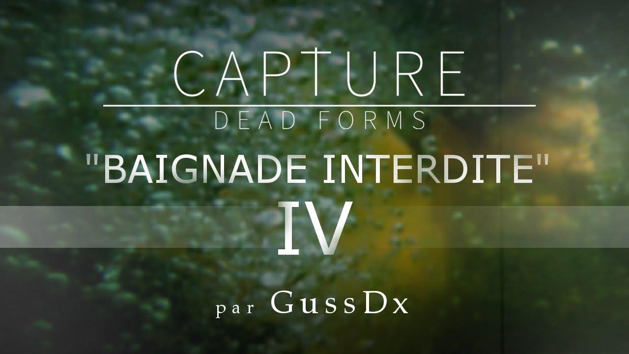 "CAPTURE DEAD FORMS : ""Baignade Interdite"" - FICTION"