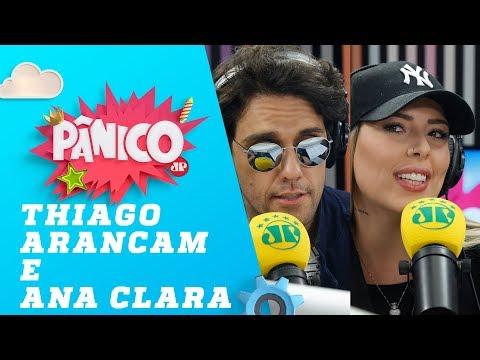 Thiago Arancam e Ana Clara - Pânico - 05/09/18