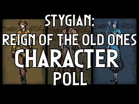 Stygian: Reign of the Old Ones Character Poll |
