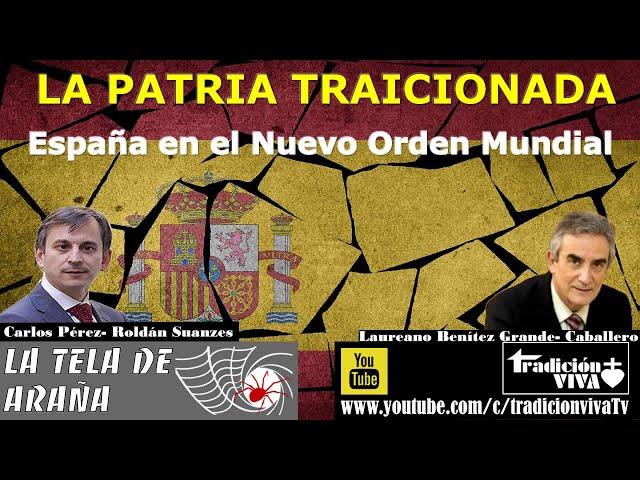 LA PATRIA TRAICIONADA. España en el Nuevo Orden Mundial, con Laureano Benítez