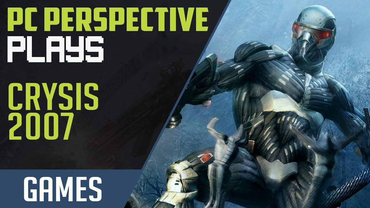 PCPer Plays: Crysis (2007) - YouTube