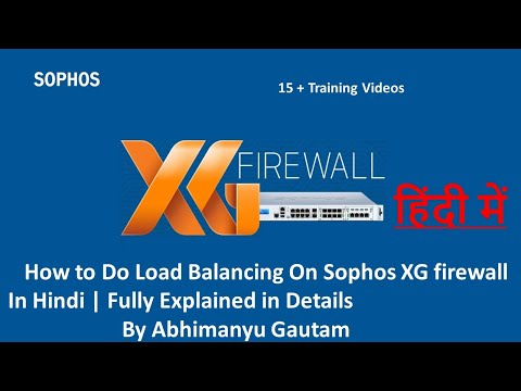 how-to-do-load-balancing-with-multiple-isp-on-sophos-xg-firewall-explained-in-details-in-hindi/urdu