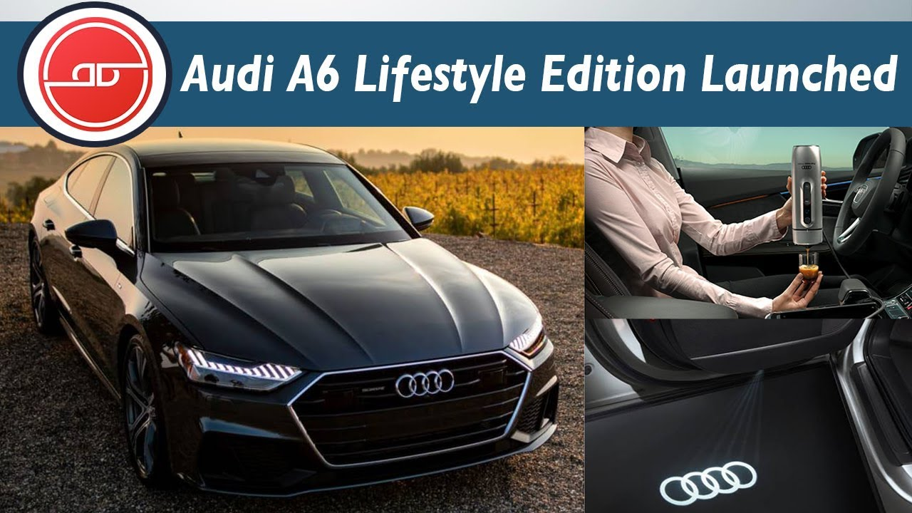 Audi A6 Lifestyle Edition 2019 Launched In India Sedan Cars In India 2019