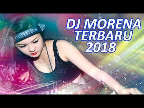 DJ MORENA TERBARU JANUARI 2018