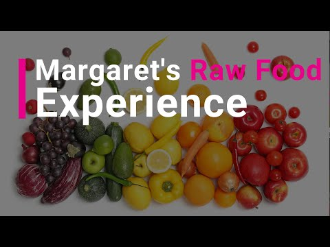 Margaret's Raw Food Experience
