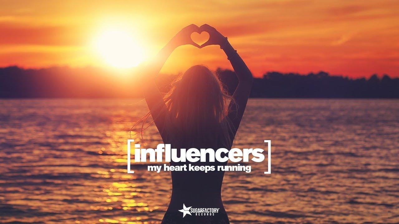 Influencers -  My Heart Keeps Running (Official Video)