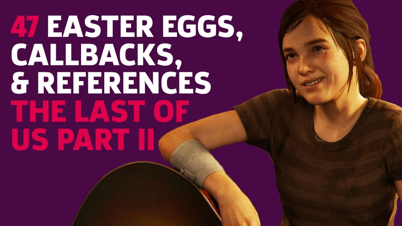 47 Things You May Have Missed In The Last Of Us Part II - GameSpot thumbnail