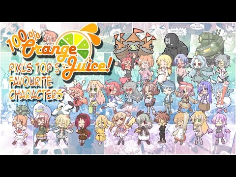 Pixl's Top 5 100% Orange Juice Characters | 300th VIDEO SPECIAL!