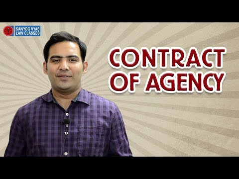 Contract of Agency Explained by Advocate Sanyog vyas