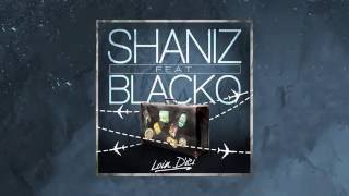 Shaniz feat Blacko - Loin d'ici (Official Audio)