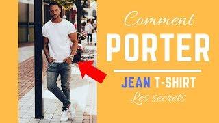 Porter un JEAN T SHIRT || Le SECRET || Tuto style mode homme
