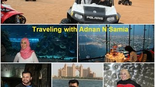 Welcome To Dubai - Traveling with Adnan N Samia