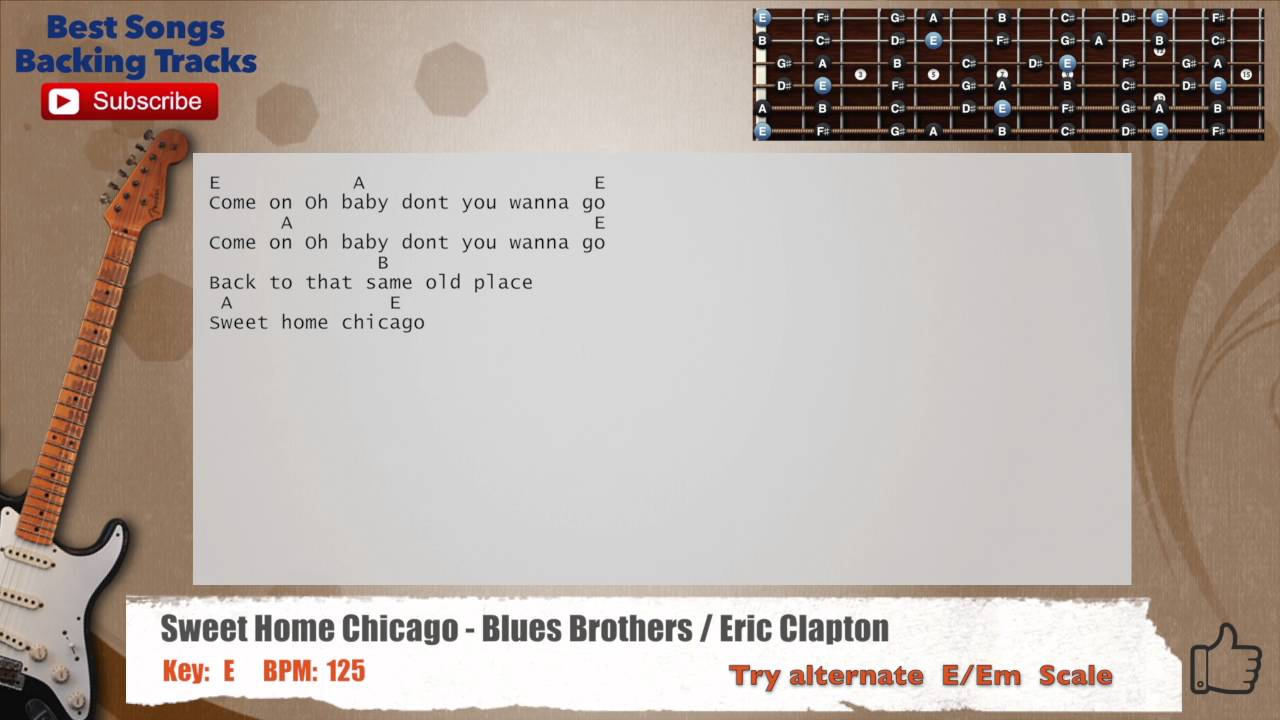 Intro guitar e a e come on oh baby dont you wanna go a e come on oh baby dont you … Sweet Home Chicago Blues Brothers Eric Clapton Guitar Backing Track With Chords And Lyrics Youtube