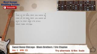 Sweet Home Chicago - Blues Brothers / Eric Clapton Guitar Backing Track with chords and lyrics