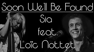 Sia ft. Loïc Nottet - Soon We