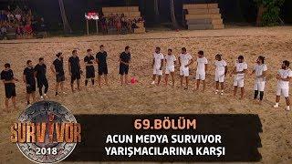 Acun Medya Survivor yarışmacılarına karşı... | 69. Bölüm | Survivor 2018