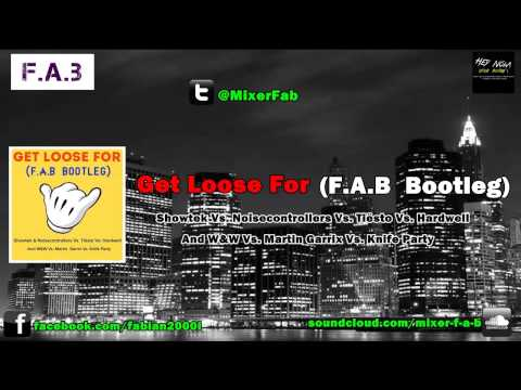 Get Loose For FAB  Bootleg FREE DOWNLOAD!!!