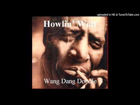 Howlin Wolf   Wang Wang Doodle mp3