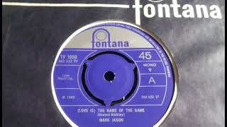 Pop Fuzz - MARK JASON - Love Is The Name Of The Game FONTANA TF 1050 UK 1969 Dancer Howard Blaikley
