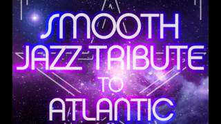 One Lover at a Time - Atlantic Starr Smooth Jazz Tribute